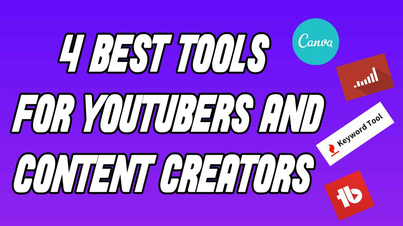 4 Best Tools For Youtubers and Content Creators